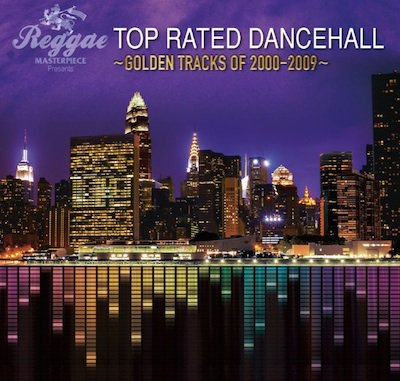<img class='new_mark_img1' src='//img.shop-pro.jp/img/new/icons23.gif' style='border:none;display:inline;margin:0px;padding:0px;width:auto;' />[CD]『TOP RATED DANCEHALL - GOLDEN TRACKS OF 2000-2009』