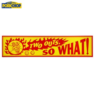 PC-057 Bumper Sticker TWO OUTS, SO WHAT !<img class='new_mark_img2' src='//img.shop-pro.jp/img/new/icons50.gif' style='border:none;display:inline;margin:0px;padding:0px;width:auto;' />