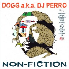 DOGG a.k.a. DJ PERRO - NON-FICTION [CD]