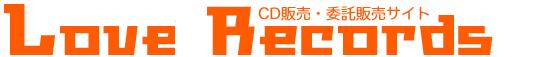 LOVE RECORDS【インディーズCD・DVD委託販売専門店】