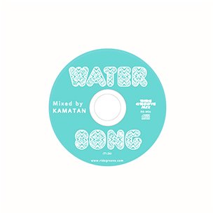 RIDE GROOVE「water song」/ DJ KAMATAN (MIX CD)