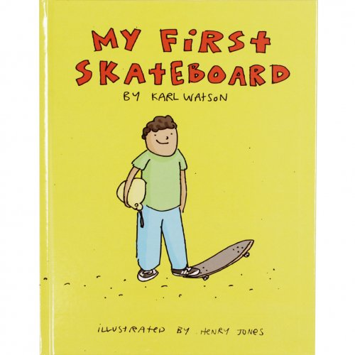 「MY FIRST SKATEBOARD」 by KARL WATSON (絵本)