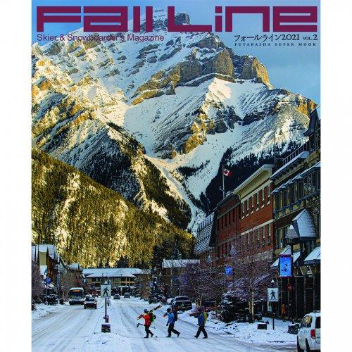 「FALLLINE 2021 vol.2」( フォールライン ) Skier & Snowboarder's Magazine 雑誌