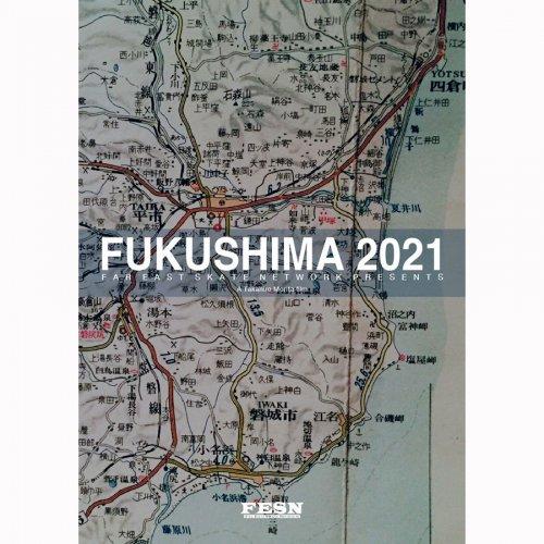 FESN ( エフイーエスエヌ ) 「FUKUSHIMA 2021」 (SKATEBOARD DVD)