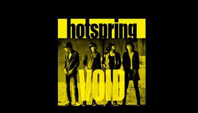 hotspring『VOID』