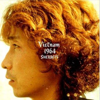 SHERBETS ALBUM『VIETNAM 1964』