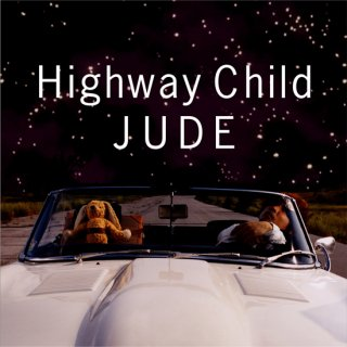 JUDE ALBUM 『Highway Child』