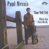 "PAUL MESSIS / TIME WILL TELL (c/w) WHEN YOU PASS ME BY (7"")"