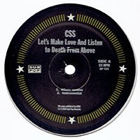 "CSS / LET'S MAKE LOVE AND LISTEN TO DEATH FROM ABOVE (12"" / USED)"