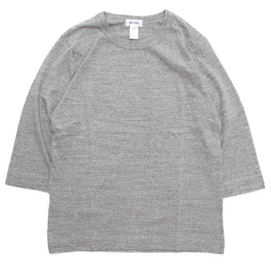 BETTER ベター MID WEIGHT CREW NECK 3/4 TEE (グレイメランジ)(無地 七分袖TEE)