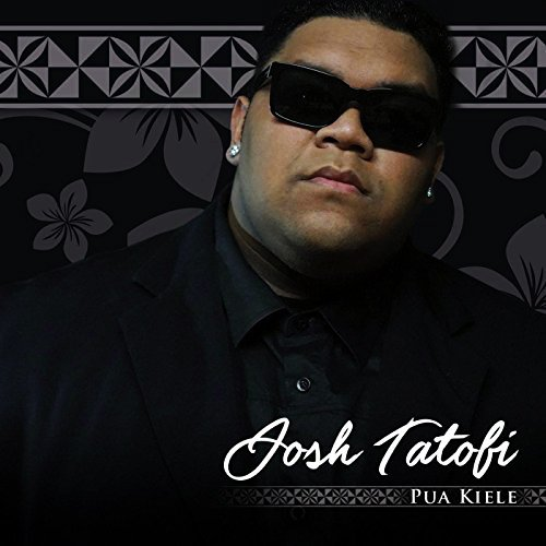 Pua Kiele / Josh Tatofi (プア・キエレ / ジョシュ・タトフィ) 【メール便可】