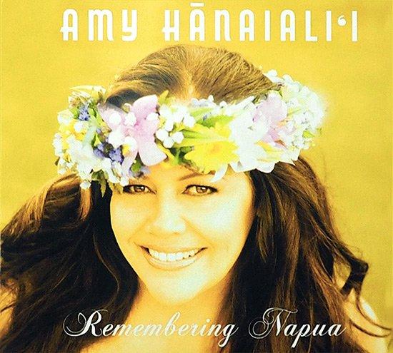 【CD】 Remembering Napua / Amy Hanaiali'i (リメンバリング・ナプア / エイミー・ハナイアリイ) 【メール便可】
