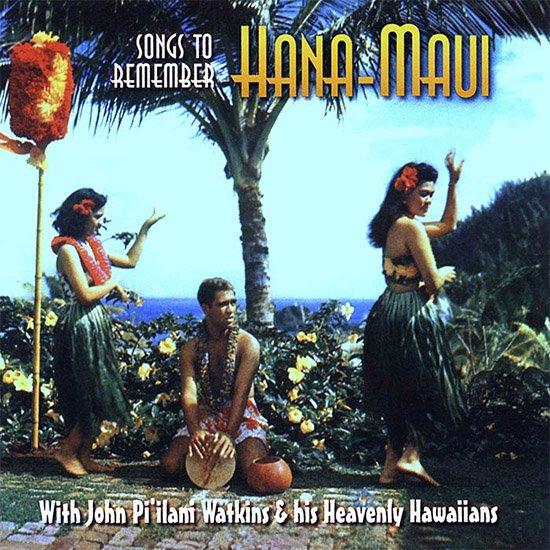 【CD】 Songs to Remember Hana-Maui / John Pi'ilani Watkins & Heavenly Hawaiians 【メール便可】 cdvd-cd