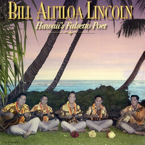 【CD】 Hawaii's Falsetto Poet / Bill Ali'iloa Lincoln (ビル・アリイロア・リンカーン) 【メール便可】 cdvd-cd
