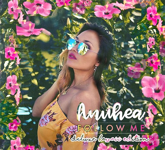 【CD】Follow Me / Anuhea (フォロー・ミー/アヌヘア) Deluxe Hawaii Edition【メール便可】