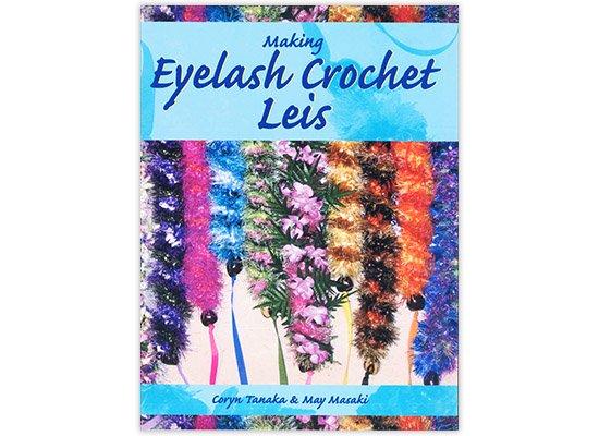 【輸入本】Making Eyelash Crochet Leis メイキング・アイラッシュ・クロシェット・レイズ 【メール便可】