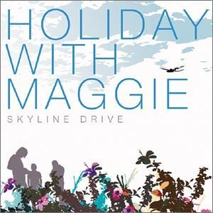 HOLIDAY WITH MAGGIE