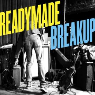 READYMADE BREAKUP