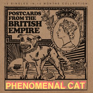Phenomenal Cat / Postcards From The British Empire