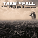 Take The Fall / It's Not the End of the World