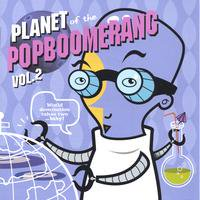 PLANET of the POPBOOMERANG2
