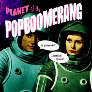 PLANET of the POPBOOMERANG