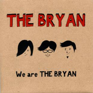 The Bryan / We are THE BRYAN