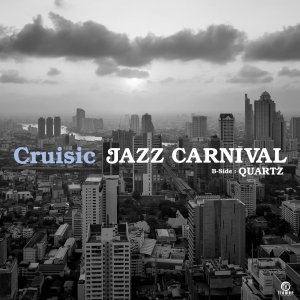 [好評発売中] Jazz Carnival / Cruisic [7inch Single]