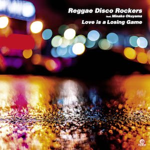 [在庫わずか] Love is a Losing Game / Reggae Disco Rockers feat. Minako Okuyama
