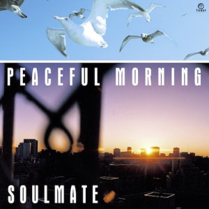 「Record Store Day対象商品」Peaceful Morning / Soulmate