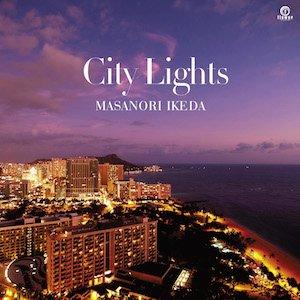 「好評発売中」City Lights / Masanori Ikeda