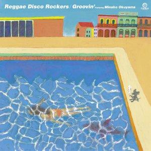 [完売御礼] Groovin' feat. Minako Okuyama / Reggae Disco Rockers