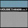 HOUSE THINGS VOL.1 / V.A.