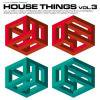 HOUSE THINGS VOL.3 / V.A.