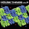 HOUSE THINGS VOL.5