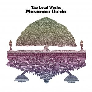 THE LOUD WORKS/Masanori Ikeda